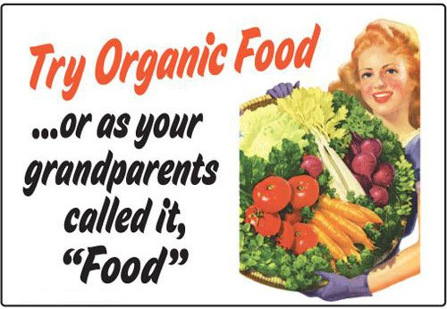"Retro style poster with wording: 'Try Organic Food' or as your parents called it, ""Food"""