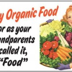 """retor poster with wording: 'Try Organic Food' or as your parents called it, """"Food"""""""